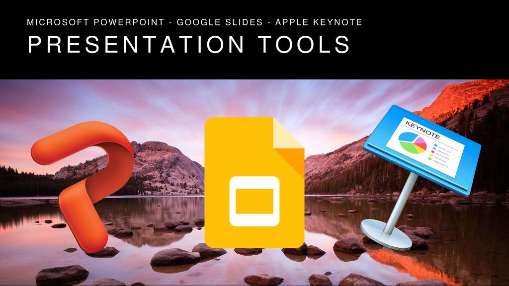 Microsoft powerpoint - google slides - apple keynote - ppt