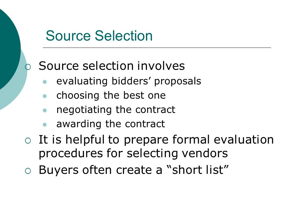 Source Selection Source selection involves