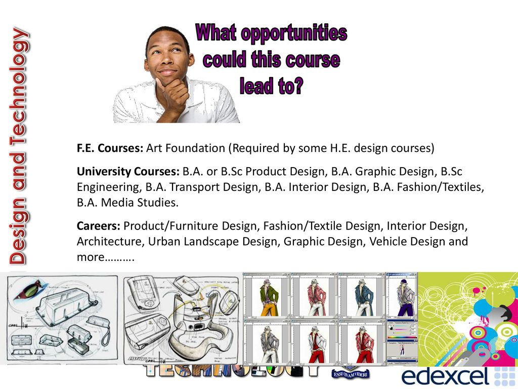 Why Should I Study Design Edexcel Design And Technology Will Help You Develop Your Creative Problem Solving Skills It Will Help You Build On Existing Ppt Download