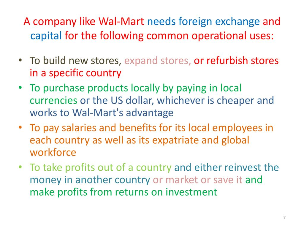 A Company Like Wal Mart Needs Foreign Exchange And Capital For The Following Common Operational