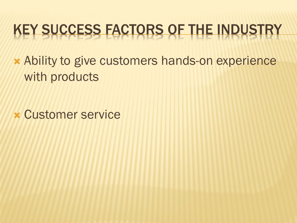 Key Success Factors of the industry