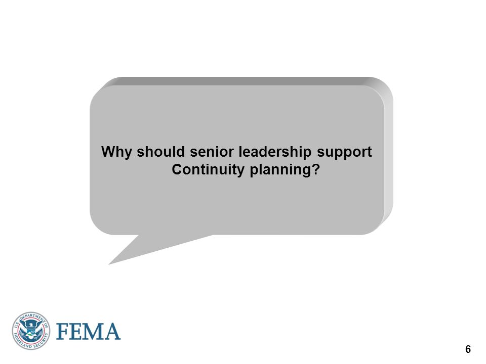 Why should senior leadership support Continuity planning