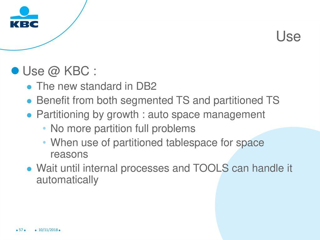 10/11/2018 Applicative DB2 9 KBC GSE 02/11/2010 Dirk Beauson