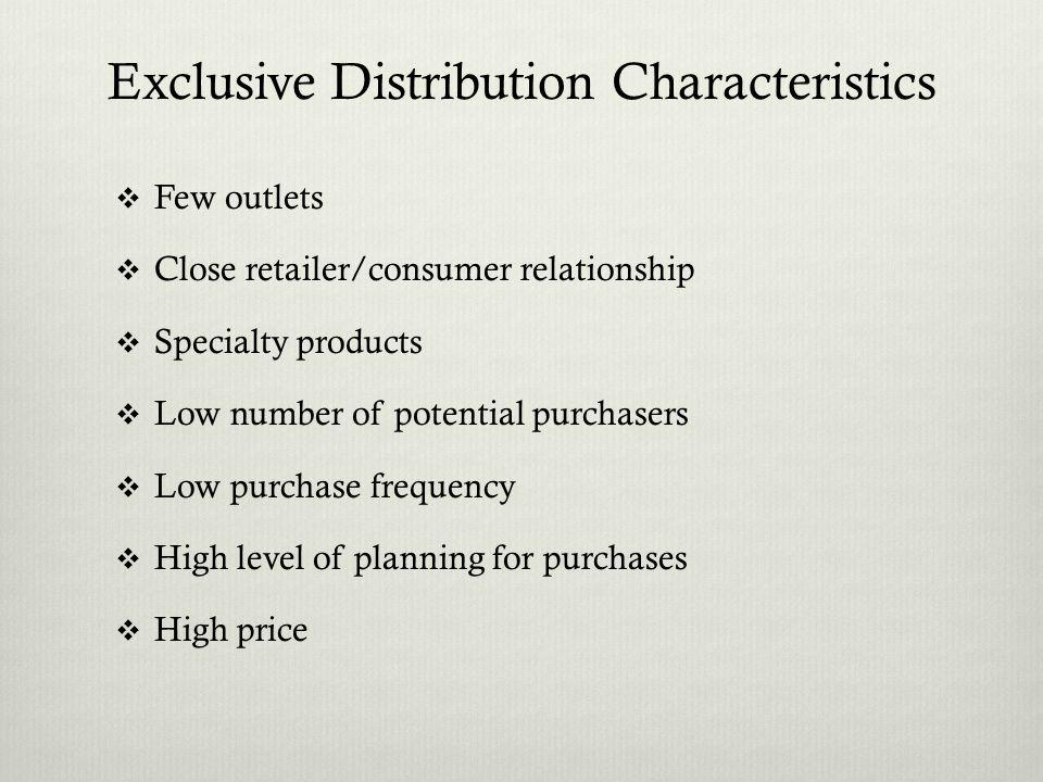Exclusive Distribution Characteristics