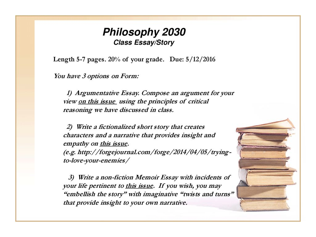 Philosophy 2030 Class #10 4/12/16 Take-home / open book midterm
