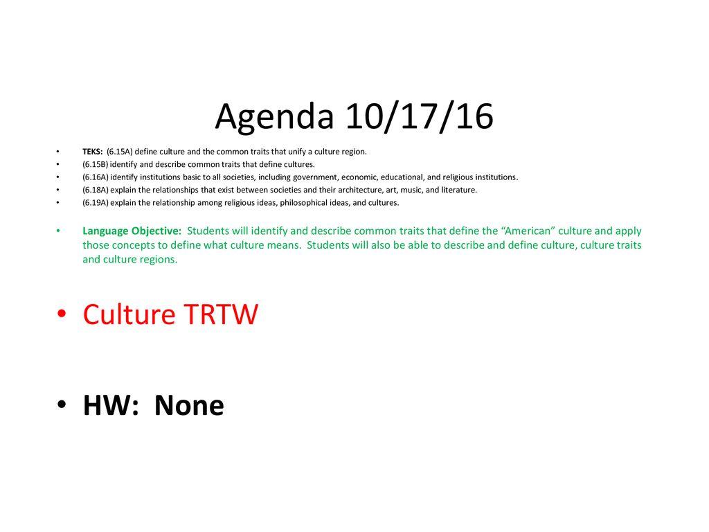 Agenda 10/17/16 Culture TRTW HW: None - ppt download