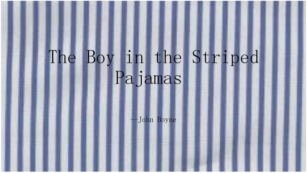 The Boy In The Striped Pajamas Ppt Download