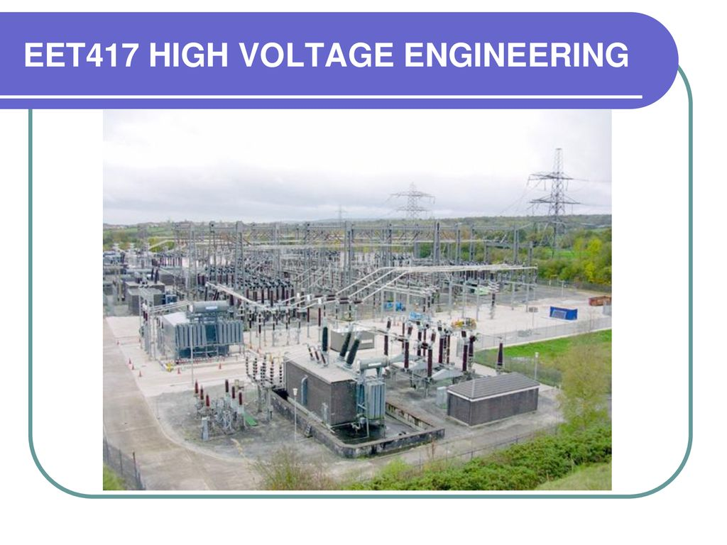EET417 HIGH VOLTAGE ENGINEERING - ppt download