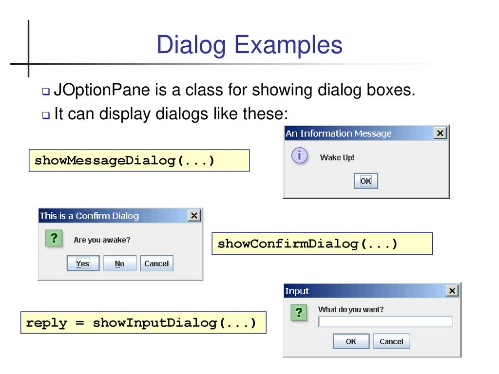 Joptionpane Dialogs Javax Swing Joptionpane Is A Class For
