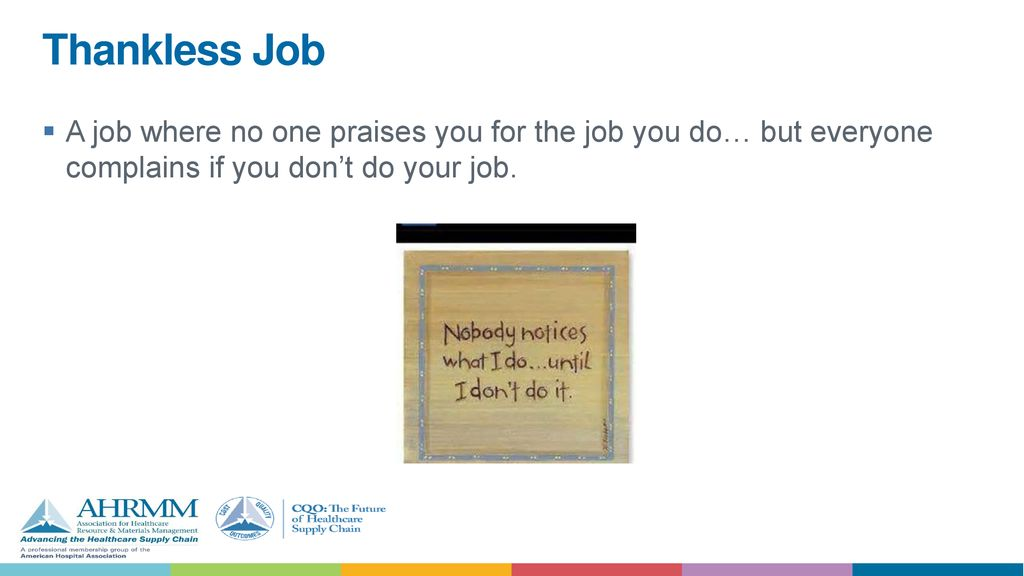 36c2af6b32d 3 Thankless Job A job where no one praises you for the job you do… but  everyone complains if you don t do your job.