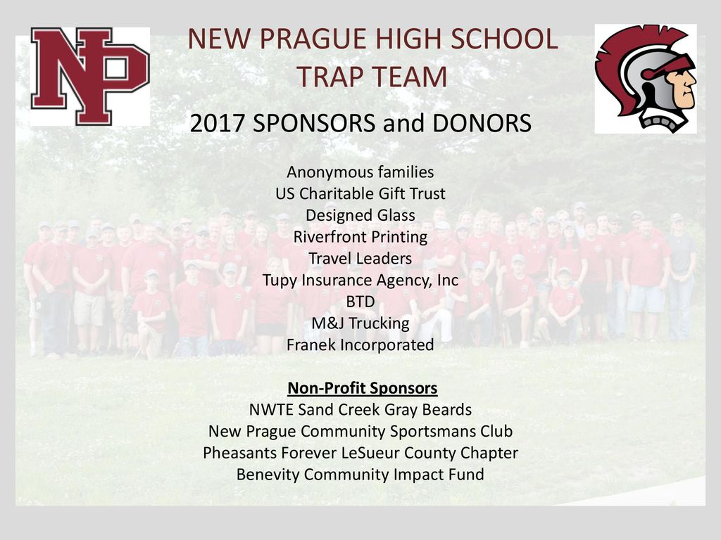 11 NEW PRAGUE HIGH SCHOOL TRAP TEAM 2017 SPONSORS and DONORS Anonymous families US Charitable Gift Trust ...