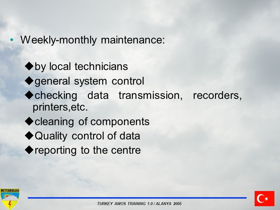 Weekly-monthly maintenance: