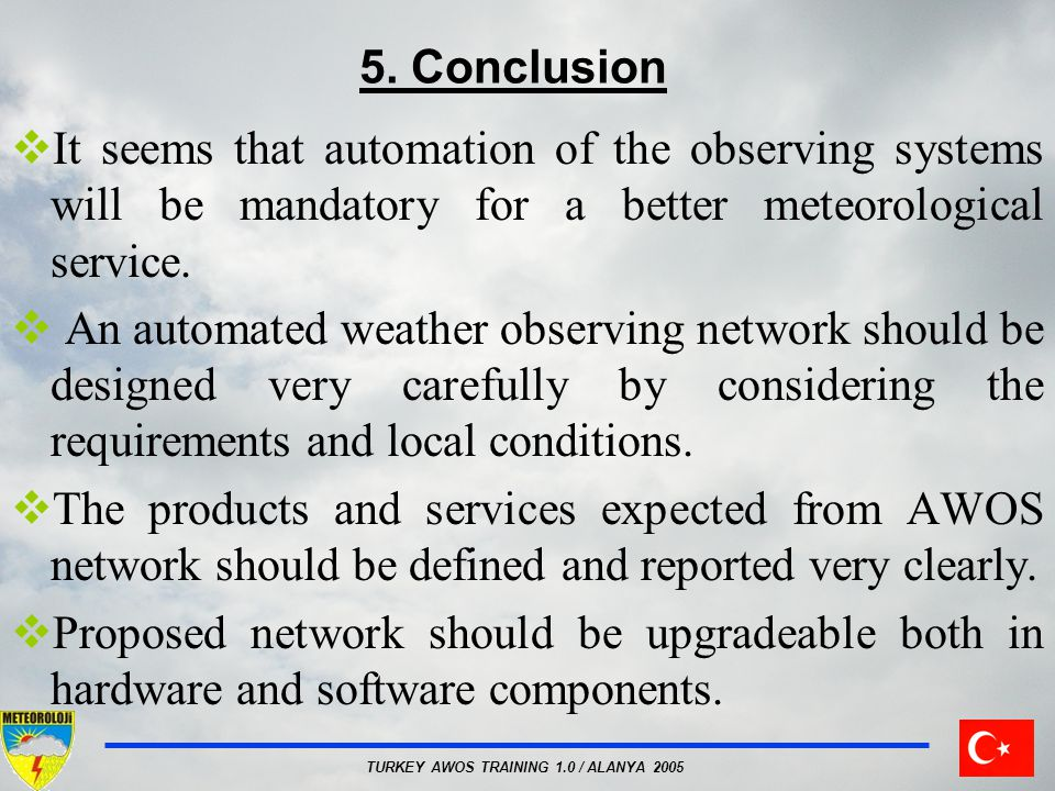 5. Conclusion It seems that automation of the observing systems will be mandatory for a better meteorological service.