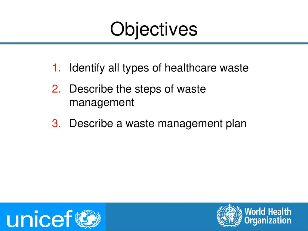 Objectives Identify all types of healthcare waste