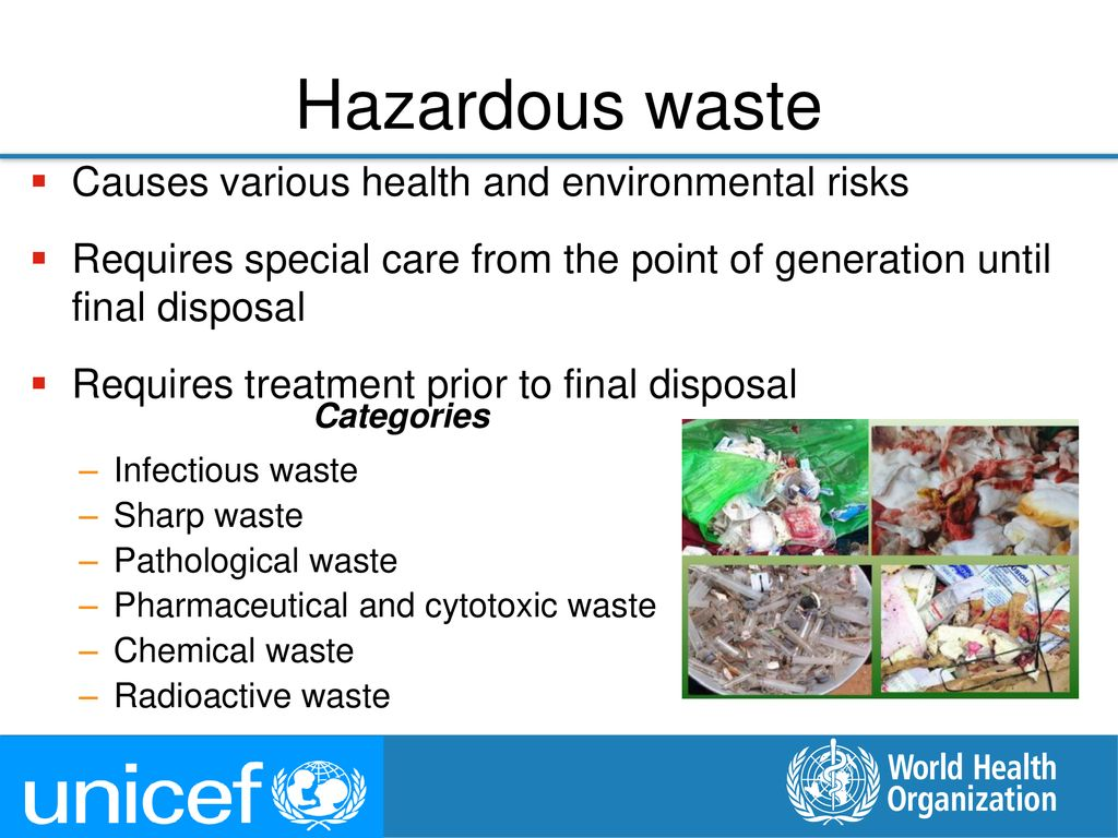 Hazardous waste Causes various health and environmental risks