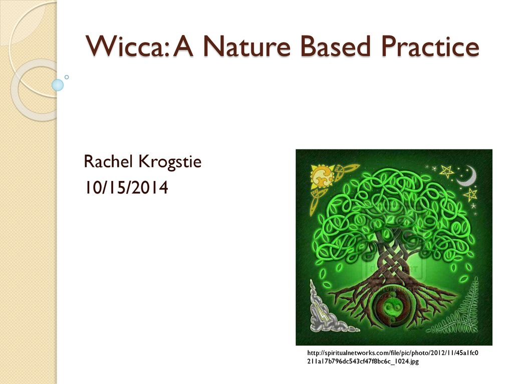 Wicca: A Nature Based Practice - ppt download