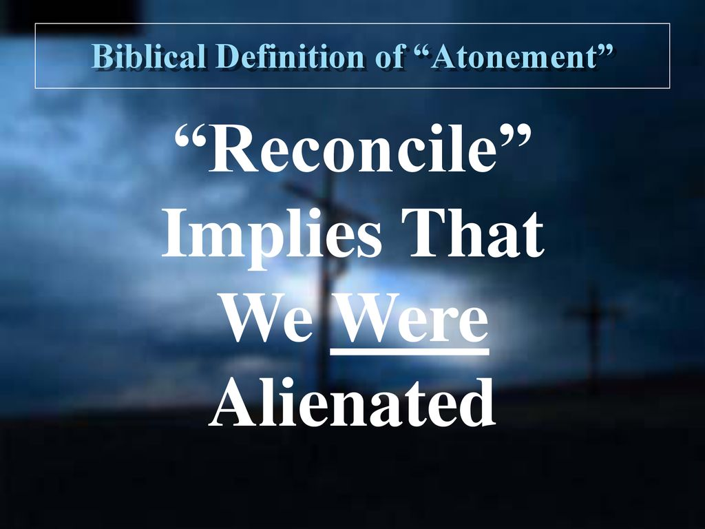 man's alienation and reconciliation - ppt download