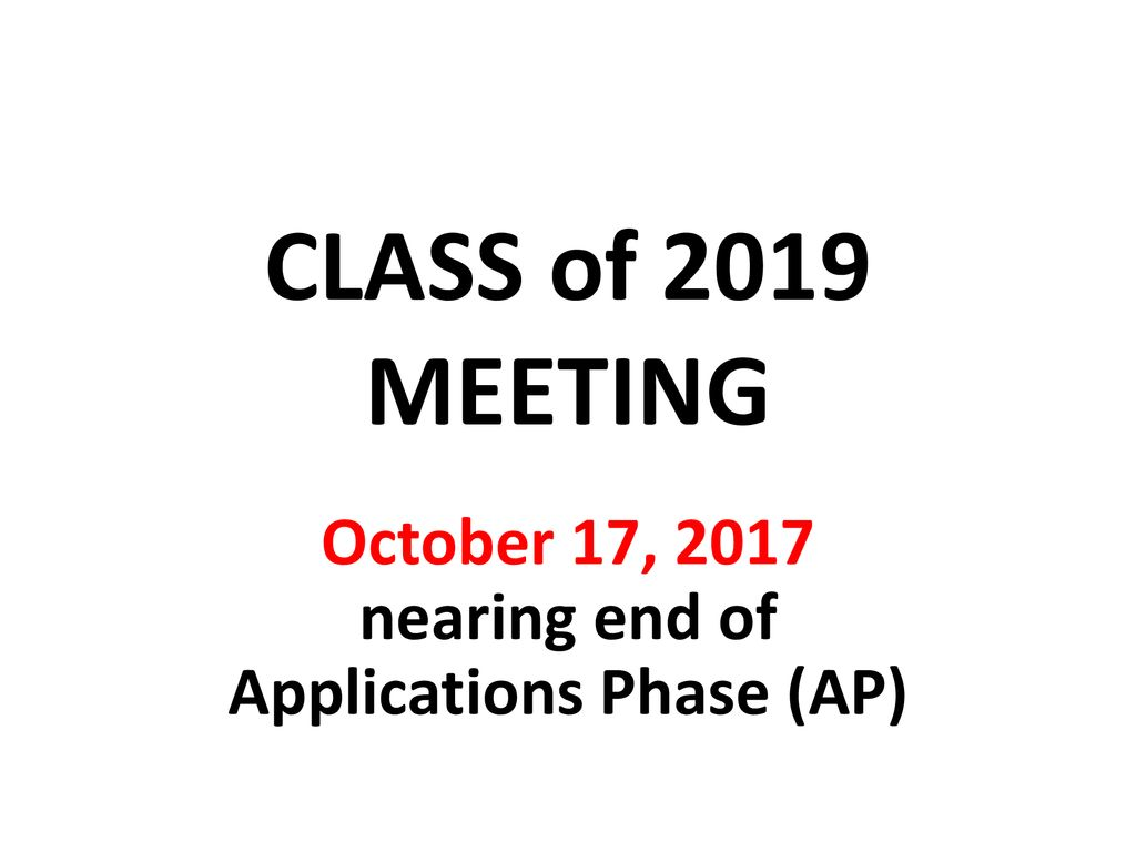 October 17, 2017 nearing end of Applications Phase (AP