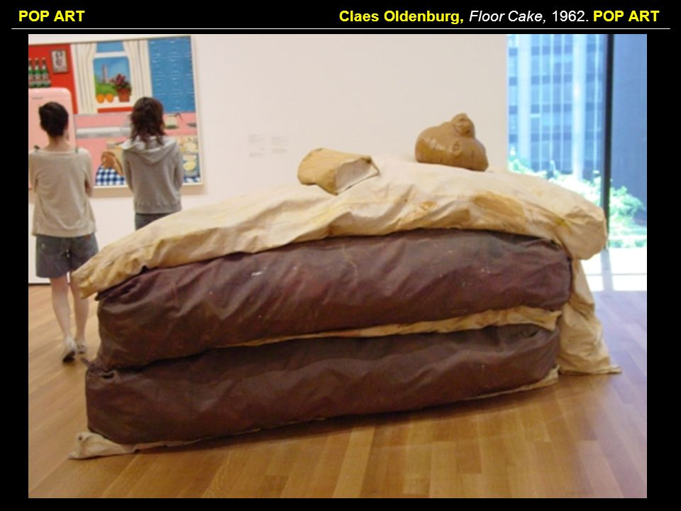 Claes Oldenburg, Floor Cake, POP ART