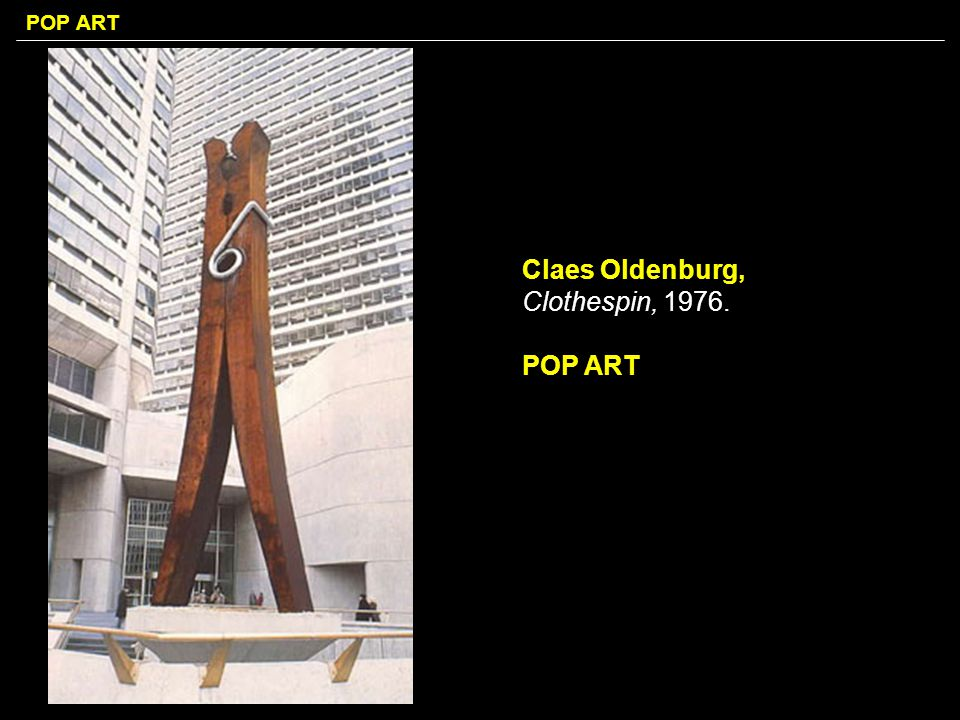 Claes Oldenburg, Clothespin, POP ART