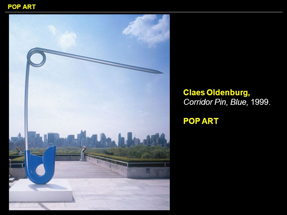 Claes Oldenburg, Corridor Pin, Blue, 1999.