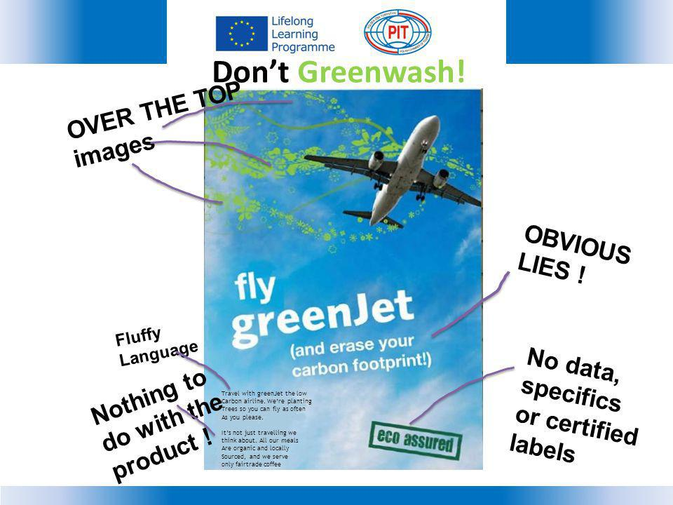 Don't Greenwash! OVER THE TOP images OBVIOUS LIES ! No data, specifics