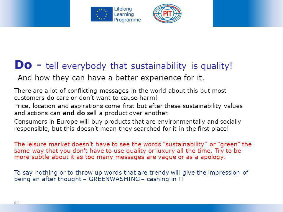 Do - tell everybody that sustainability is quality!
