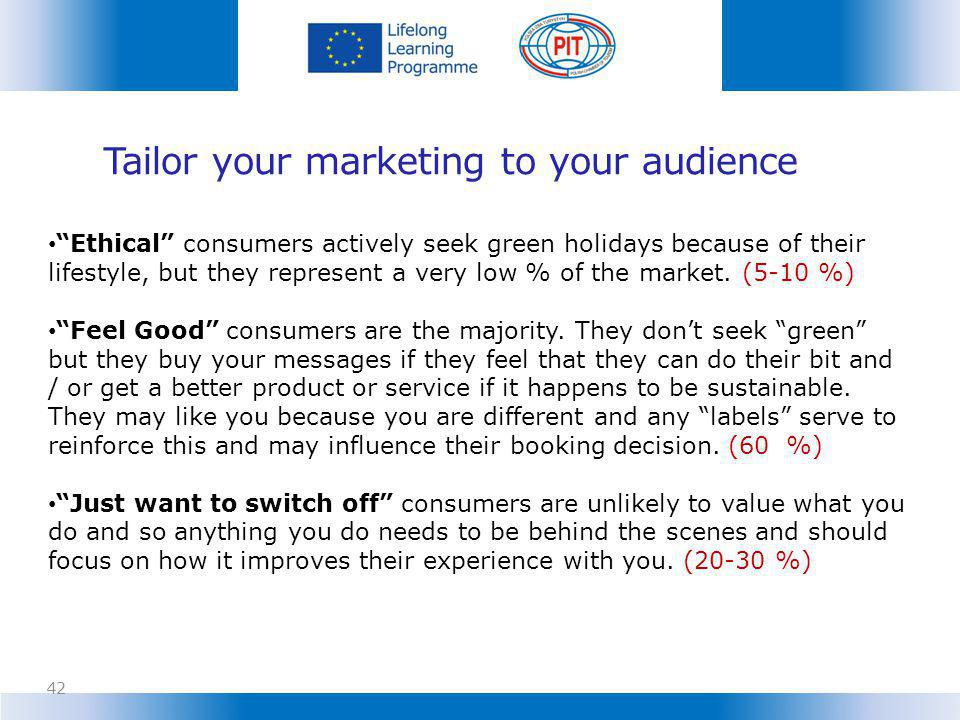 Tailor your marketing to your audience