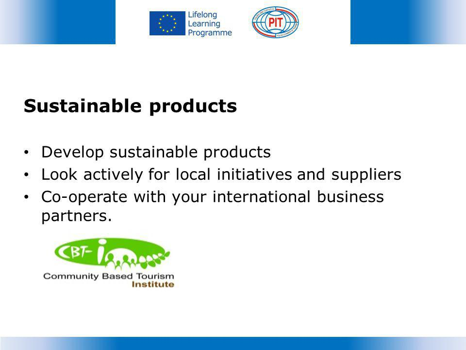 Sustainable products Develop sustainable products