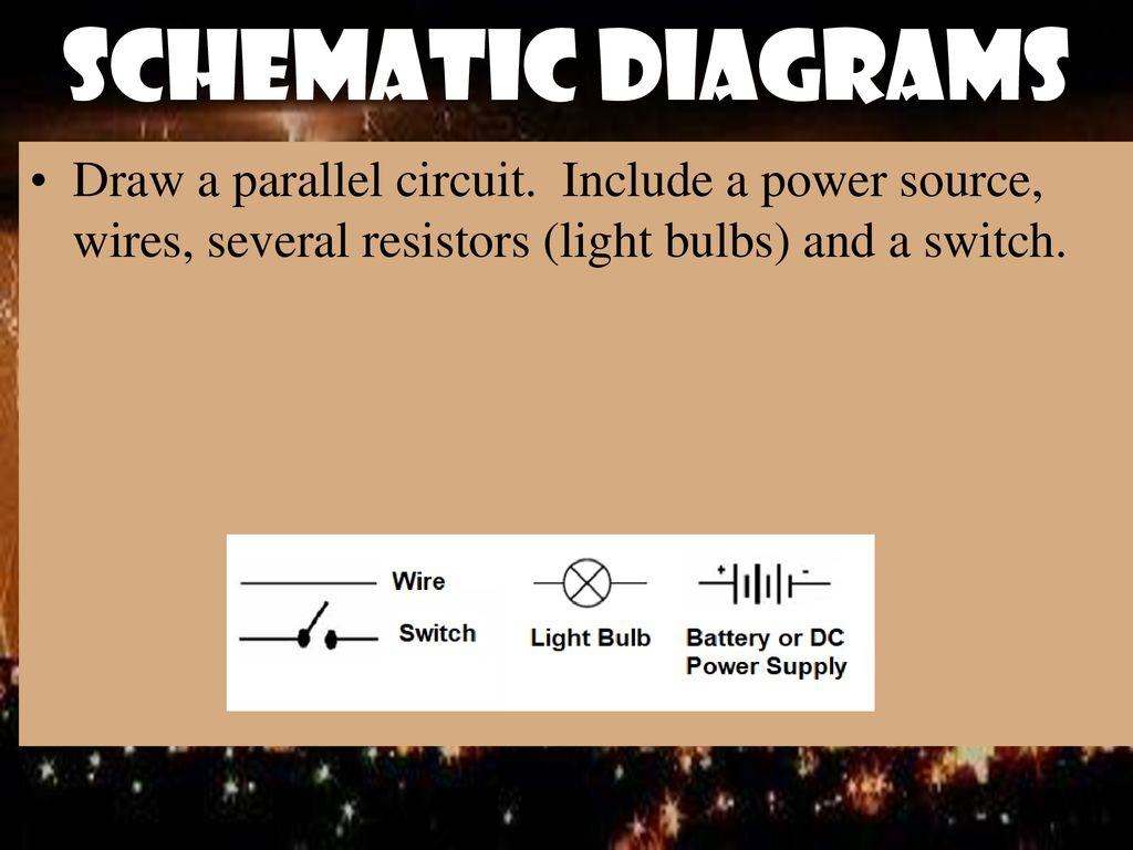 Batteries And Electrical Circuits Ppt Download In A Parallel Circuit With Battery Each Lightbulb The 22 Schematic Diagrams Draw