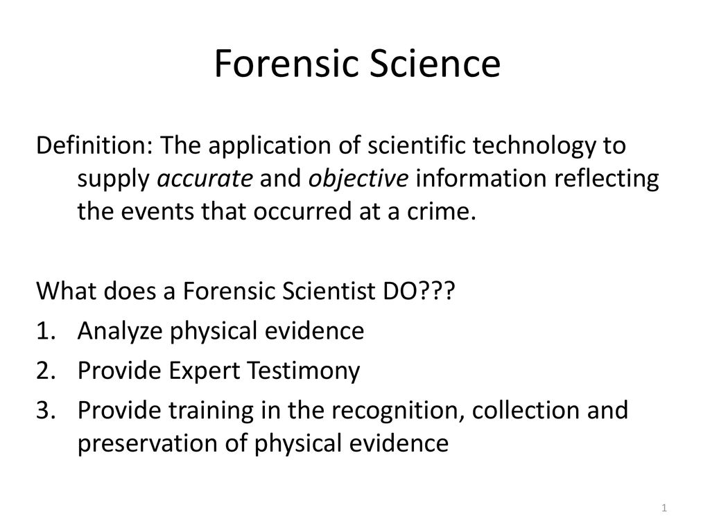 forensic science definition: the application of scientific
