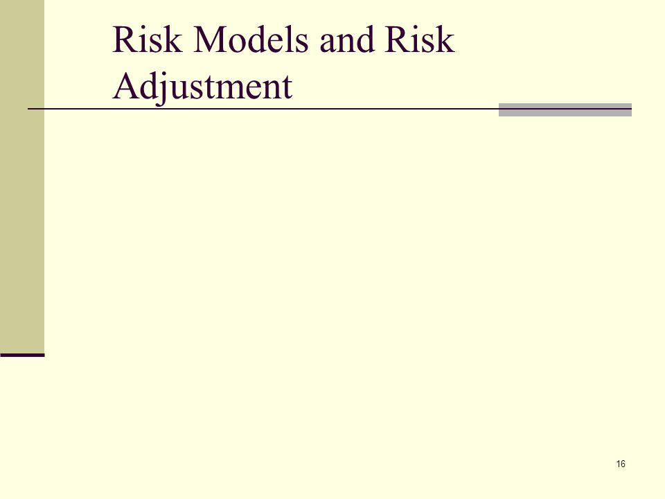 Risk Models and Risk Adjustment