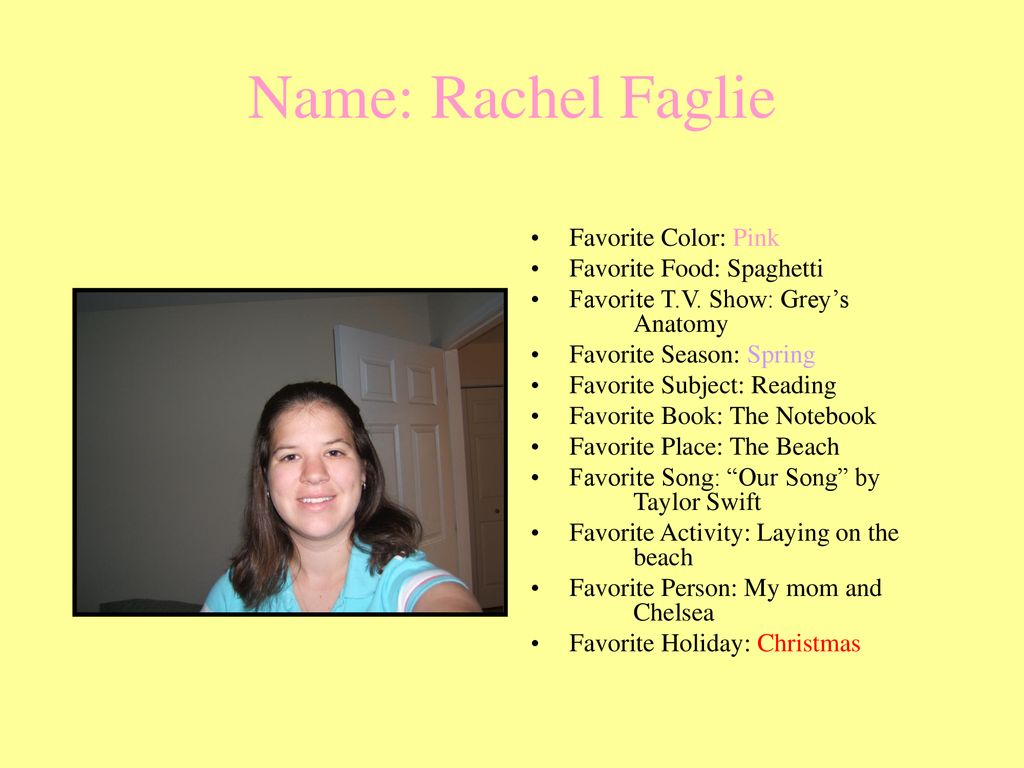 Name Rachel Faglie Favorite Color Pink Favorite Food Spaghetti Ppt Download