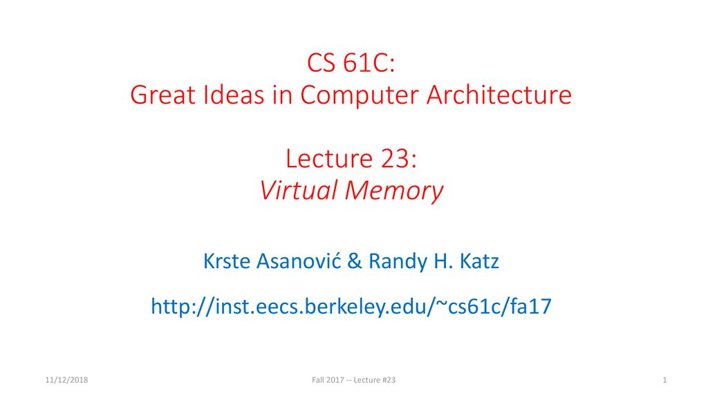 CS 61C: Great Ideas in Computer Architecture Lecture 23