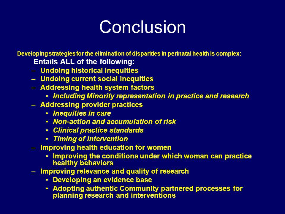 Conclusion Entails ALL of the following: Undoing historical inequities