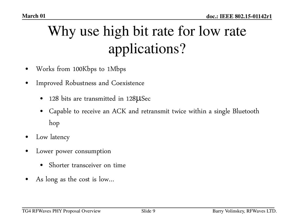 Why use high bit rate for low rate applications