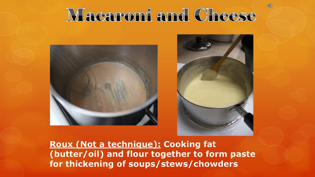 Macaroni and Cheese Boil: High heat for liquid, large rapid