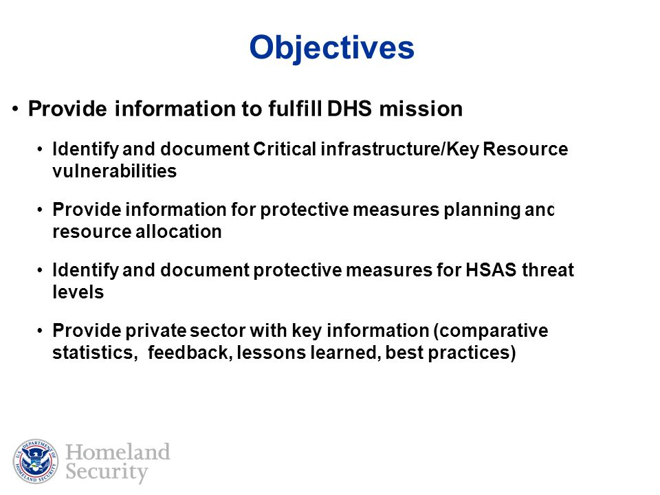 Objectives Provide information to fulfill DHS mission
