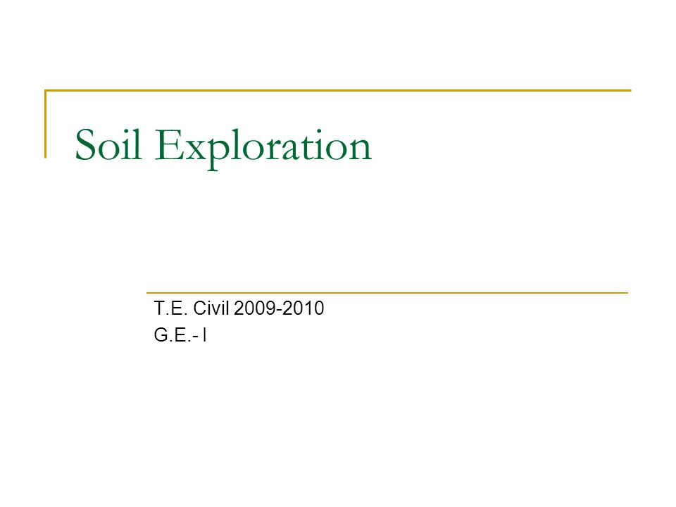 Soil Exploration T.E. Civil G.E.- I