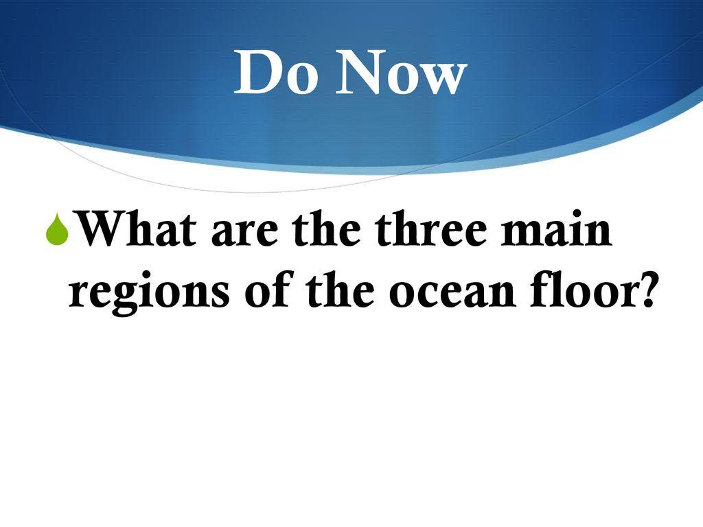 14 2 Ocean Floor Features Ppt Download