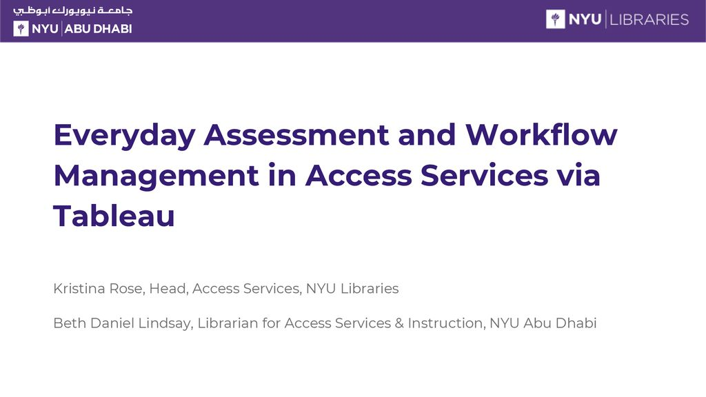 Kristina Rose, Head, Access Services, NYU Libraries - ppt