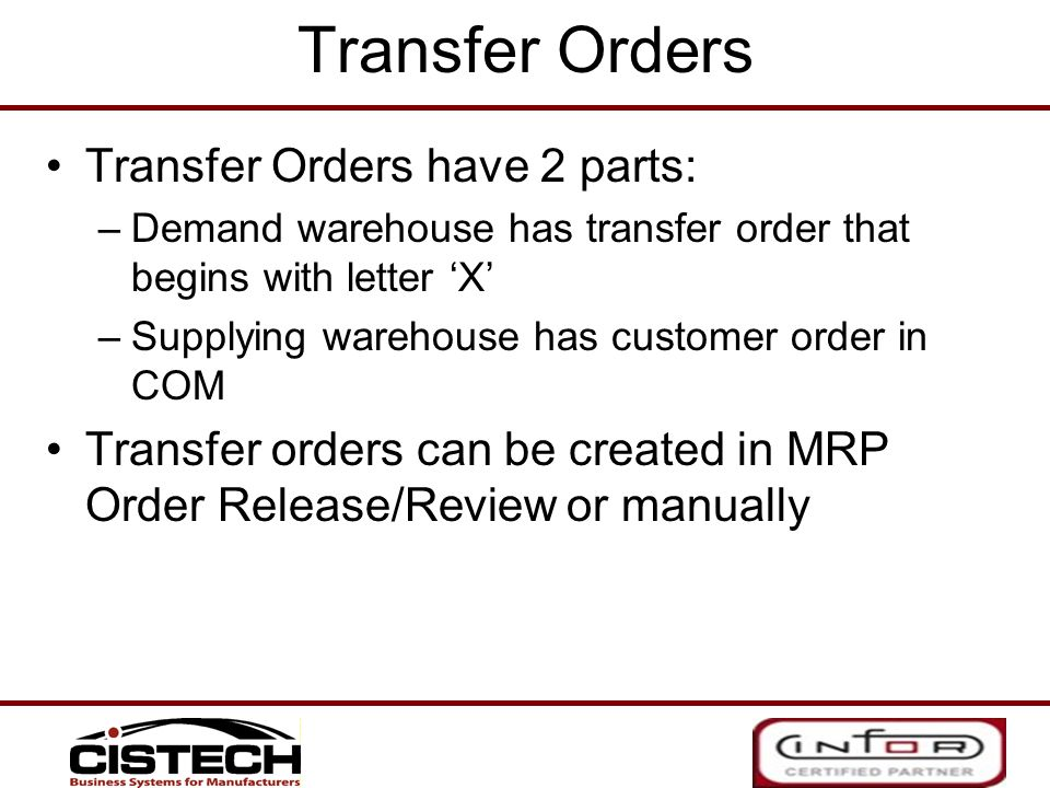 Transfer Orders Transfer Orders have 2 parts: