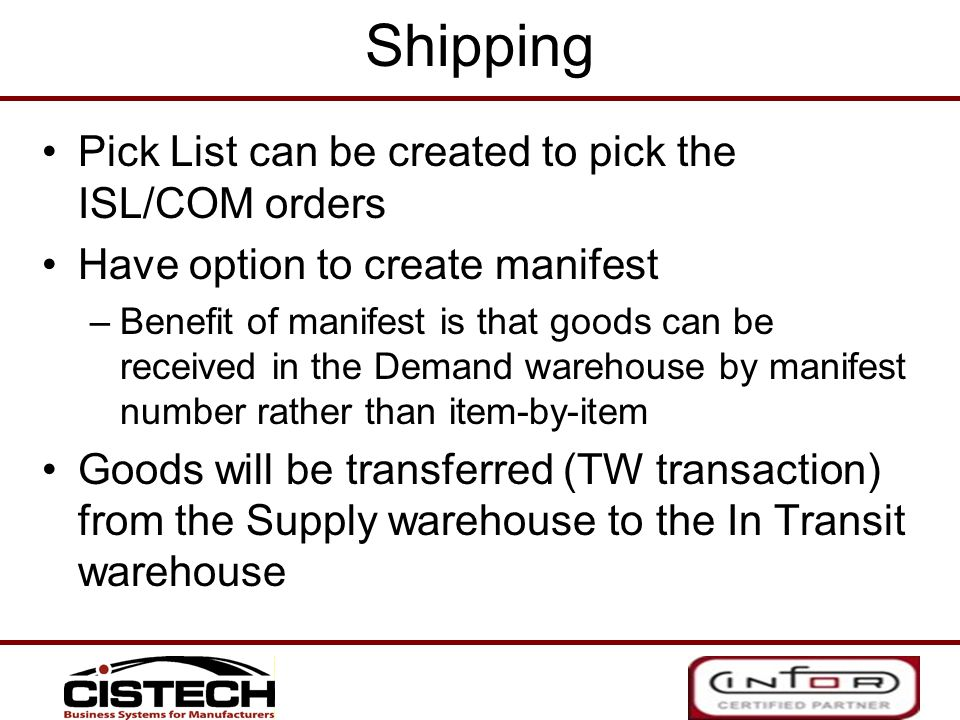 Shipping Pick List can be created to pick the ISL/COM orders