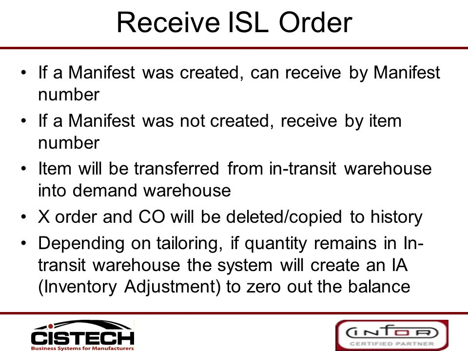 Receive ISL Order If a Manifest was created, can receive by Manifest number. If a Manifest was not created, receive by item number.