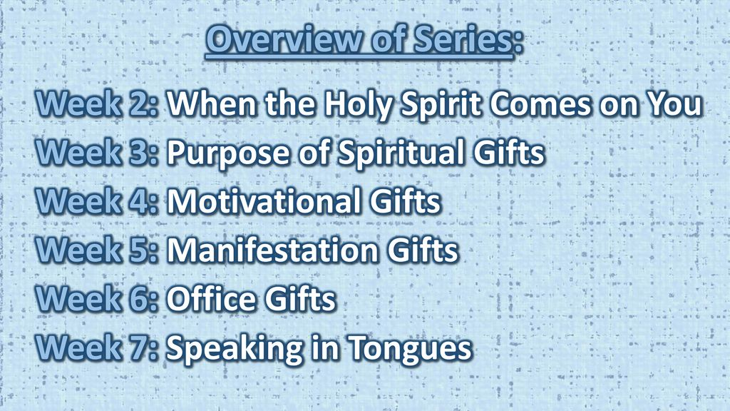 Overview of Series: Week 2: When the Holy Spirit Comes on You