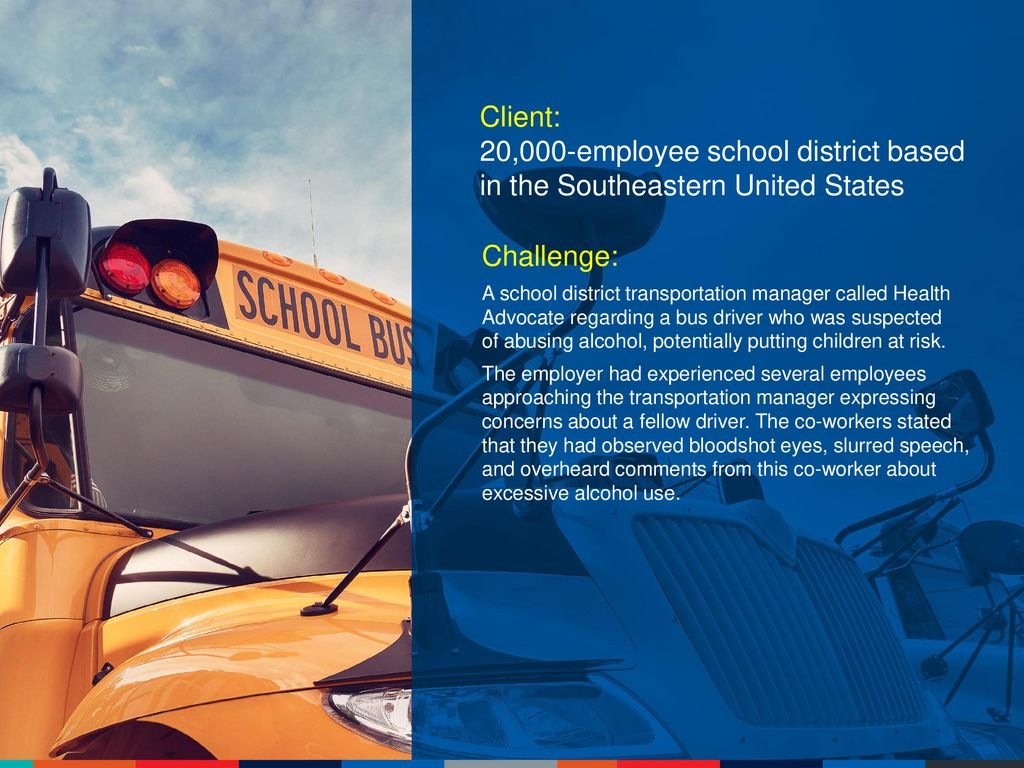 Client: 20,000-employee school district based in the