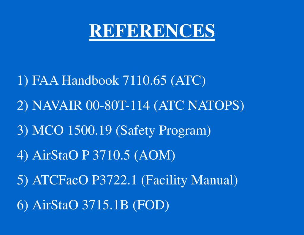 REFERENCES FAA Handbook ATC NAVAIR 00 80T 114 NATOPS