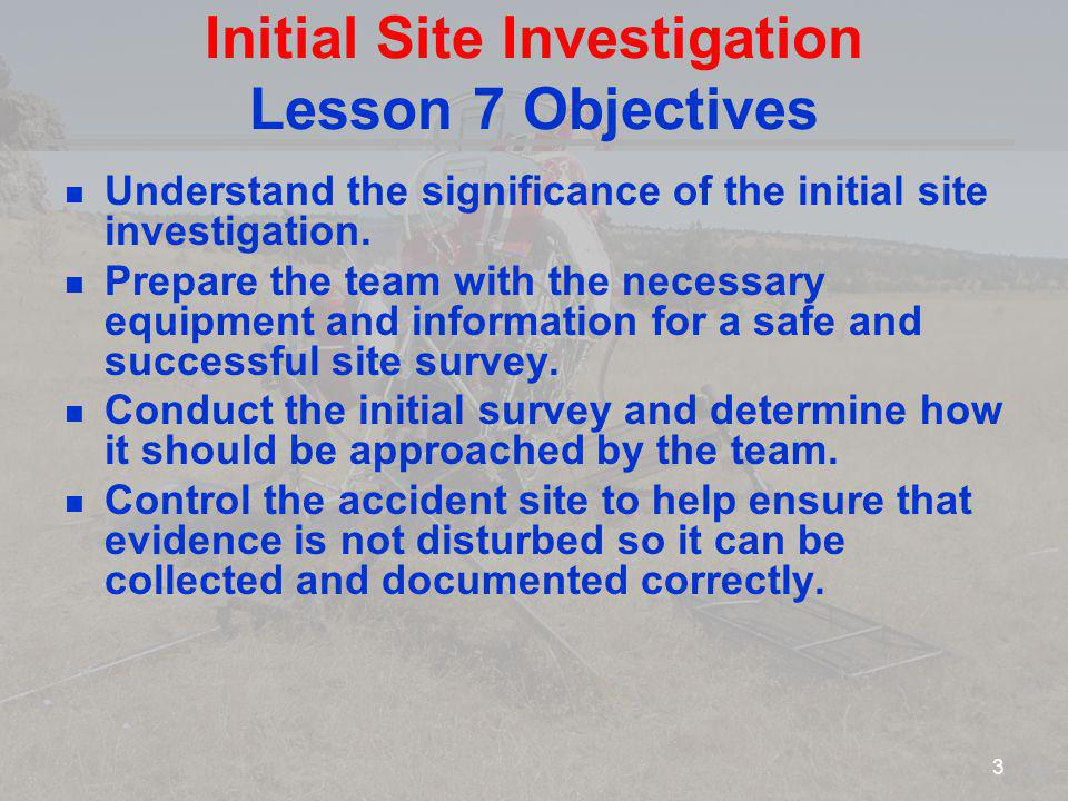 Initial Site Investigation Lesson 7 Objectives
