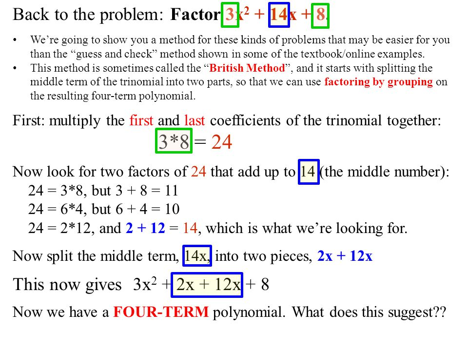 3*8 = 24 Back to the problem: Factor 3x2 + 14x + 8.