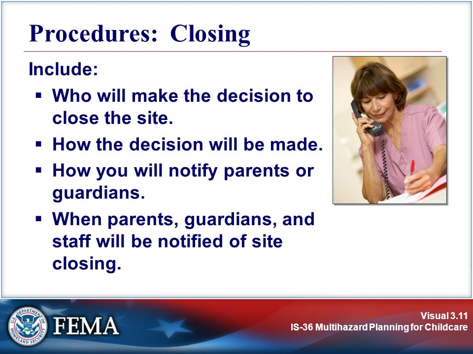 Procedures: Closing Include: